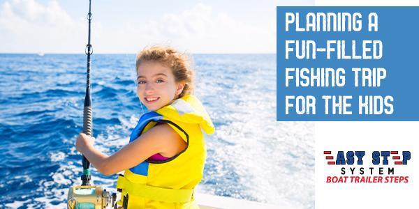 Planing a fun-filled fishing trip for the kids